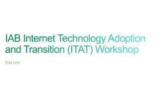 IAB Internet Technology Adoption and Transition (ITAT) Workshop