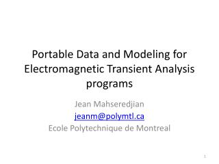 Portable Data and Modeling for Electromagnetic Transient Analysis programs