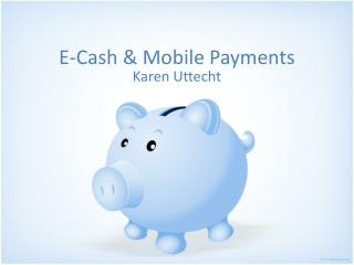 E-Cash & Mobile  Payments