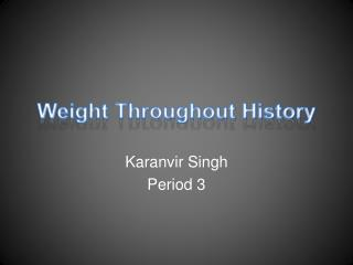 Weight Throughout History