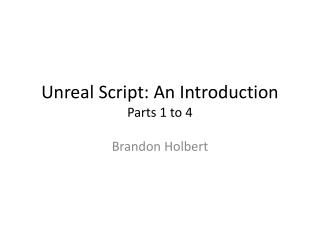 Unreal Script: An Introduction Parts 1 to  4