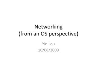 Networking  (from an OS perspective)