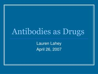 Antibodies as Drugs