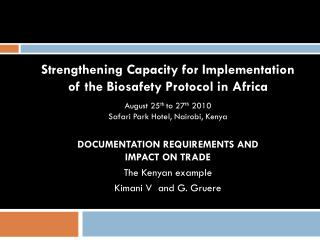 Strengthening Capacity for Implementation of the  Biosafety  Protocol in Africa August 25 th  to 27 th  2010  Safari Par