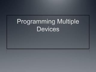Programming Multiple Devices