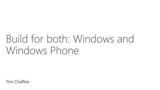 Build for both: Windows and Windows Phone