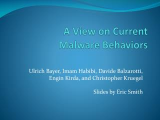 A View on Current  Malware Behaviors