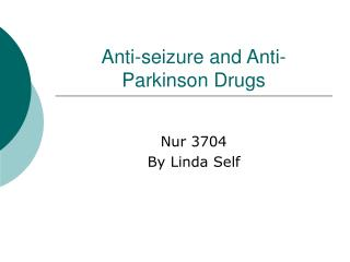 Anti-seizure and Anti-Parkinson Drugs