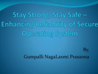 Stay Strong, Stay Safe – Enhancing Reliability of Secure Operating System