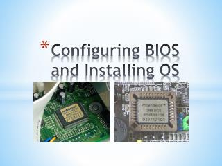 Configuring BIOS and Installing OS
