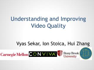 Understanding and Improving  Video Quality