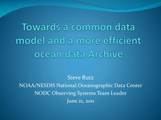 Towards a common data model and a more efficient ocean data Archive