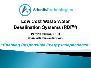 Low Cost Waste Water  Desalination Systems (RDI TM )