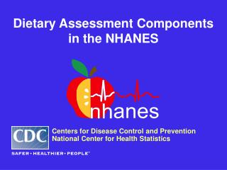 Dietary Assessment Components in the NHANES