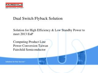 Dual Switch Flyback Solution