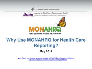 Why Use  MONAHRQ for Health Care  Reporting?