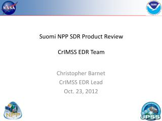 Suomi  NPP SDR Product Review CrIMSS EDR Team