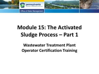 Module 15: The Activated Sludge Process – Part 1
