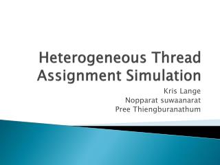 Heterogeneous Thread Assignment Simulation