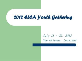 2012 ELCA Youth Gathering