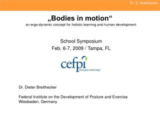 """""""Bodies in motion"""" an ergo-dynamic concept for holistic learning and human development"""