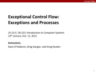 Exceptional Control Flow:  Exceptions and Processes 15-213 / 18-213: Introduction to Computer Systems 13 th  Lecture, O
