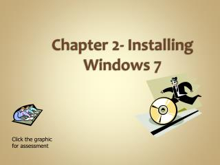 Chapter 2-  Installing  Windows 7