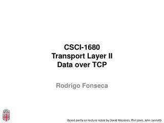 CSCI-1680 Transport Layer  II Data over TCP