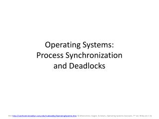Operating Systems: Process Synchronization  and Deadlocks