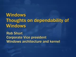 Windows Thoughts on  dependability of Windows