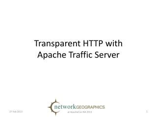 Transparent HTTP with Apache Traffic Server