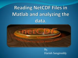 Reading NetCDF Files in Matlab and analyzing the data.