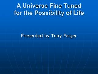 a universe fine tuned  for the possibility of life