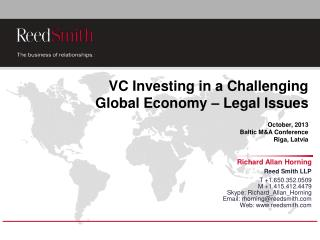 VC Investing in a Challenging  Global Economy – Legal Issues  October, 2013 Baltic M&A Conference Riga, Latvia
