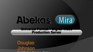 Universal Format  —  Digital Video Production Server