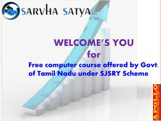 WELCOME'S YOU for Free computer course offered by Govt. of Tamil Nadu under SJSRY Scheme