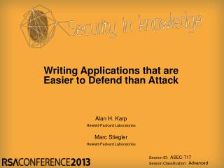 Writing Applications that are  Easier  to Defend than  Attack
