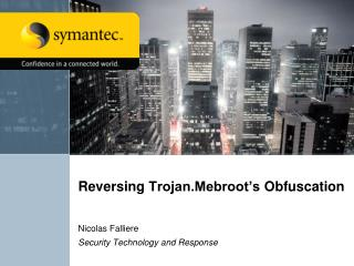 Reversing  Trojan.Mebroot's  Obfuscation