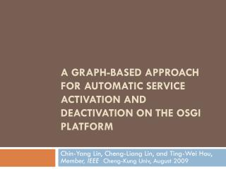 A Graph-based Approach for  Automatic Service Activation and  Deactivation on the  OSGi  Platform
