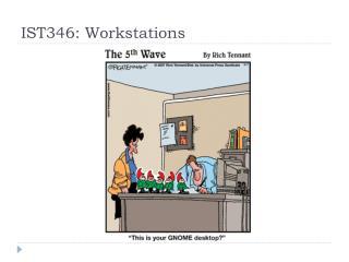 IST346: Workstations