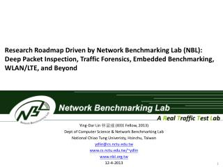 Research Roadmap Driven by  Network  Benchmarking Lab (NBL):  Deep  Packet Inspection,  Traffic Forensics, Embedded Benc