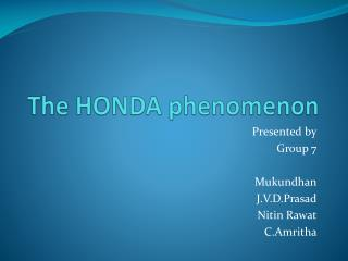 The HONDA phenomenon