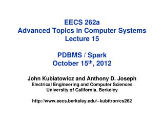 EECS 262a  Advanced Topics in Computer Systems Lecture 15 PDBMS / Spark October  15 th , 2012