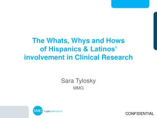 The  Whats , Whys and  Hows of Hispanics & Latinos'  involvement in Clinical Research