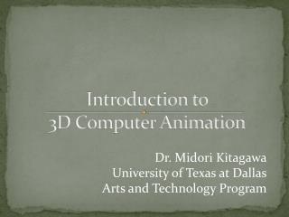 Introduction to  3D Computer Animation