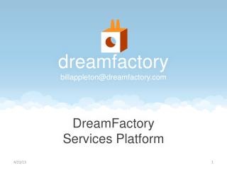 d reamfactory billappleton@dreamfactory.com
