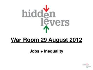 War Room 29 August 2012 Jobs + Inequality