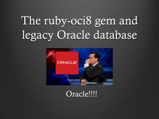 The ruby-oci8 gem and legacy Oracle database