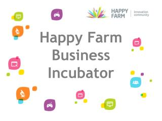 Happy Farm Business  Incubator