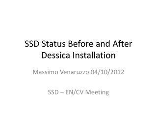 SSD Status  Before  and  After Dessica Installation
